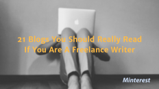 21 Blogs You Should Really Read If You Are A Freelance Writer