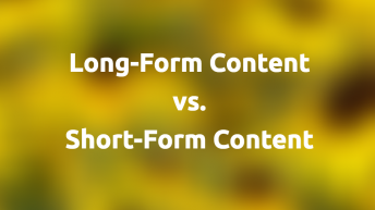 Long-Form Content vs. Short-Form Content