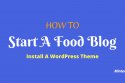How To — Start A Food Blog — Install A WordPress Theme