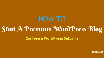 How To Start A WordPress Blog Configure WordPress Settings