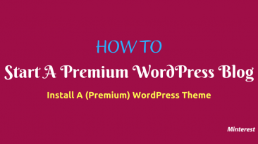 How To — Start A WordPress Blog — Install A (Premium) WordPress Theme