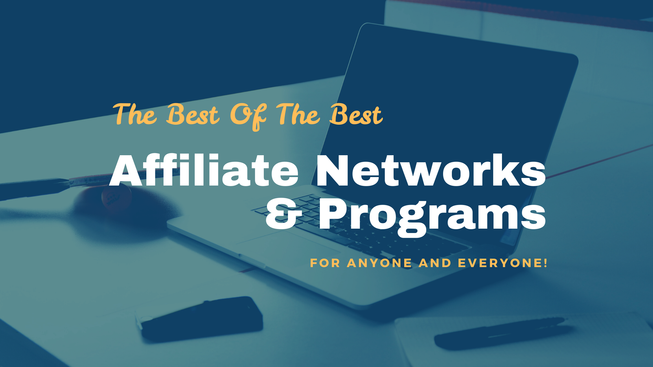Best Affiliate Programs & Networks