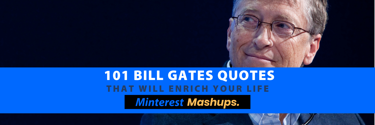 Bill Gates Quotes 101